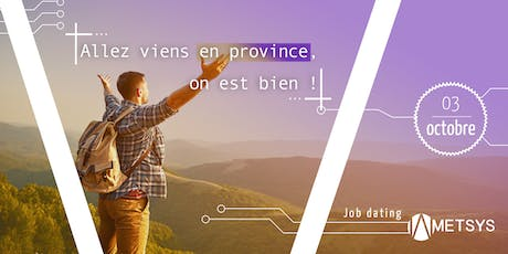 [Job Dating] Allez viens en province, on est bien ! billets