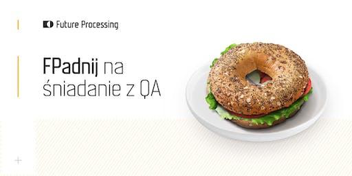 FPadnij na: śniadanie z QA