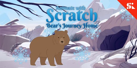 Animate with Scratch: Journey Home with Bear, [Ages 7-10], 18 Aug (Sun 9:30AM) @ East Coast tickets