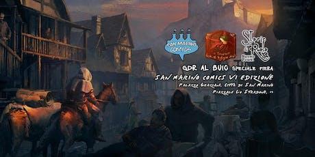 Gdr al Buio - Speciale San Marino Comics! biglietti