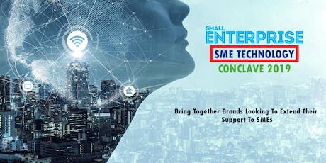 Small Enterprise SME Technology Conclave 2019 tickets