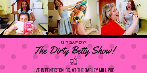 The Dirty Betty Show! Live in Penticton