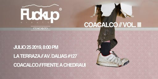 Fuckup Nights Coacalco Vol.III