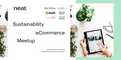 Sustainability + eCommerce Meetup by Neat Community tickets