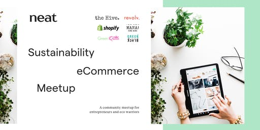 Sustainability + eCommerce Meetup by Neat Community