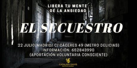 EL SECUESTRO: LIBERA TU MENTE DE LA ANSIEDAD tickets