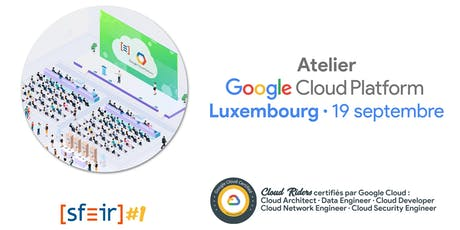 Atelier Google Cloud Platform par SFEIR - session de Luxembourg billets