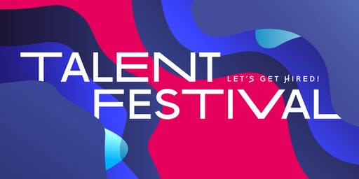 TALENT FESTIVAL - Let's get hired!