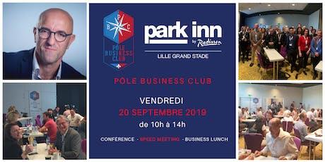 Pôle Business Club LILLE le vendredi 20 septembre 2019! billets