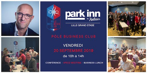 Pôle Business Club LILLE le vendredi 20 septembre 2019!