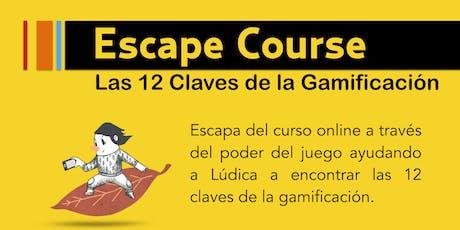 Escape Course - LAS 12 CLAVES DE LA GAMIFICACIÓN - Octubre 2019 entradas