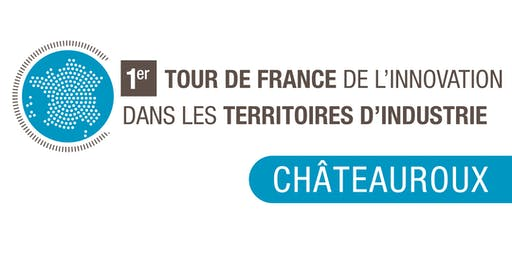 Tour de France de l'Innovation - Châteauroux