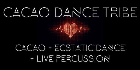 Cacao Dance Tribe - Ecstatic Dance with Live Percussion + Cacao Celebration tickets