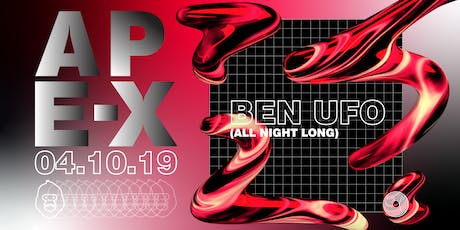Ape-X presents Ben UFO (All Night Long) tickets