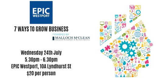 EPIC's 7 Ways to Grow Business - Powered by Malloch McClean