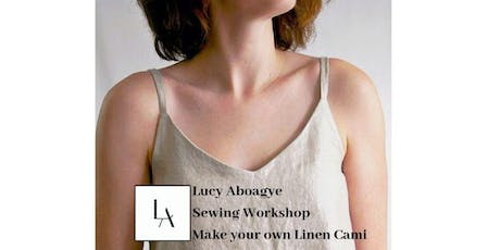 Lucy Aboagye Sewing Workshop- Make your own Linen Cami tickets