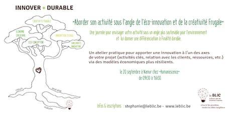 INNOVER + DURABLE : aborder son activité sous l'angle de l'éco-innovation & de la créativité frugale billets