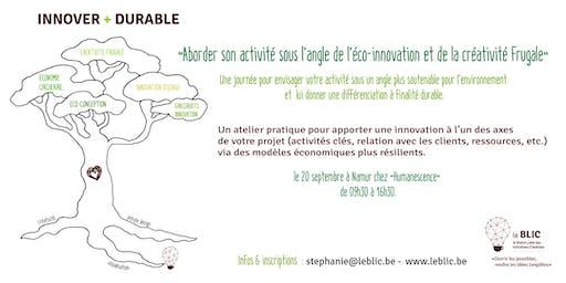 INNOVER + DURABLE : aborder son activité sous l'angle de l'éco-innovation & de la créativité frugale