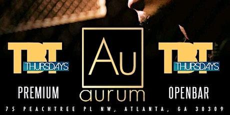 Throw Back Thursdays at Aurum (Premium Open Bar) tickets