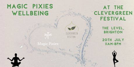 Magic Pixies Wellbeing at CleverGreen Festival tickets