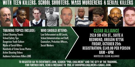 Profiling Teen Killers, School Shooters, Mass Murderers and Serial Killers by Phil Chalmers-Redmond, OR October 25, 2019 tickets