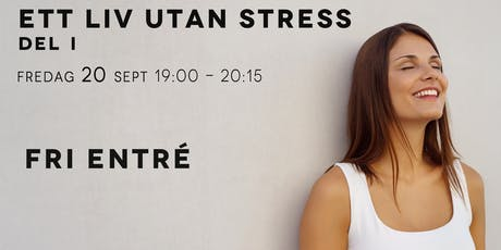 Gratis: Ett liv utan stress tickets
