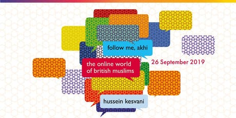 Follow Me Akhi: The Online World of British Muslims tickets