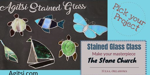Pick Your Project,  Stained Glass, Learn To Score/Cut Glass Class
