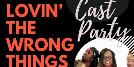 Lovin' The Wrong Things Cast Party tickets
