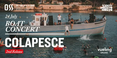 "OSS - BOAT CONCERT ""2nd RELEASE"" --> COLAPESCE live"