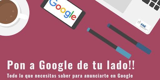 Pon a Google de tu lado! Todo lo que necesitas saber para anunciarte online