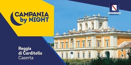 Campania by Night : servizio navetta Caserta - Real Sito di Carditello biglietti