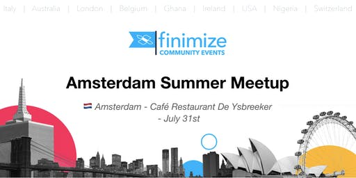 #FinimizeCommunity Presents: Amsterdam Summer Meetup