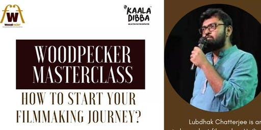 Woodpecker Masterclass - How To Start Your Filmmaking Journey?