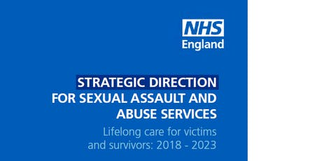 East midlands Sexual Assault and Abuse Services Strategy Event tickets