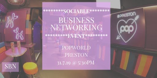 Sociable Business Networking @ Popworld Preston
