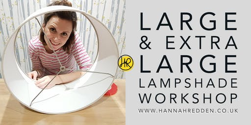 LARGE & EXTRA LARGE Lampshade Workshop