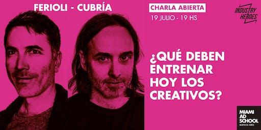 FERIOLI & CUBRÍA - ¿Qué deben entrenar hoy los creativos? - charla abierta