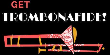 Get Trombonafide! tickets