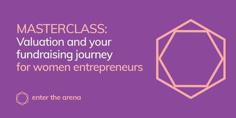 Valuation And Your Fundraising Journey - For Women Entrepreneurs tickets