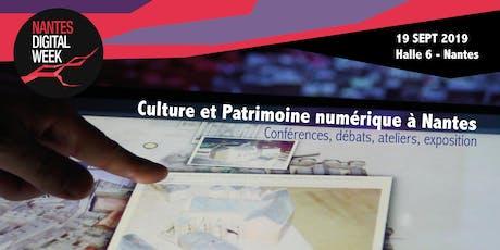 Culture et Patrimoine numérique à Nantes billets