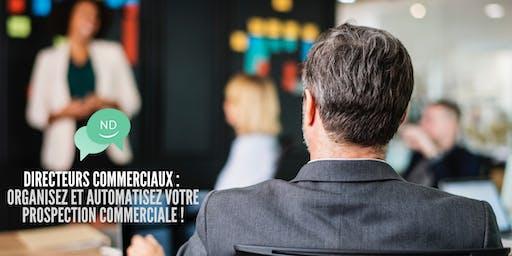 Directeurs Commerciaux : Organisez et Automatisez votre prospection commerciale
