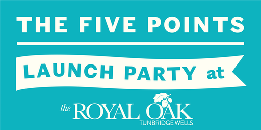 Five Points Launch Party at The Royal Oak, Tunbridge Wells!