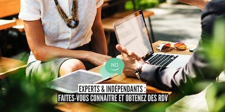 Experts & Indépendants : Faites vous connaître et obtenez des rendez-vous billets