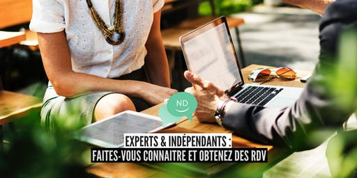 Experts & Indépendants : Faites vous connaître et obtenez des rendez-vous