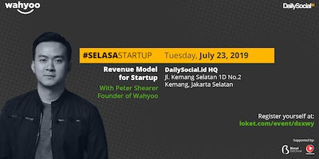 #SelasaStartup Revenue Model for Startup with Peter Shearer Founder of Wahyoo tickets