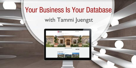 Your Business is Your Database with Tammi Juengst tickets
