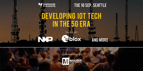 Developing IoT Tech in the 5G Era: Talks by NXP, u-blox and more tickets