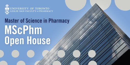 Master of Science in Pharmacy (MScPhM) Open House