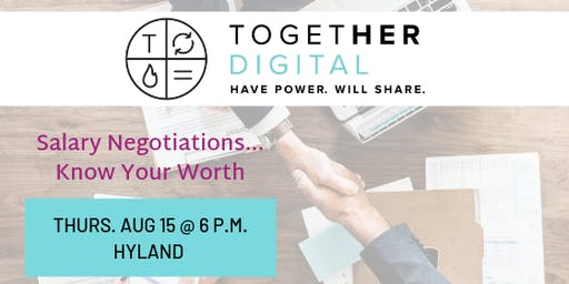 TogetherDigital Cleveland August Members+1 Meetup: Salary Negotiation... Know Your Value!